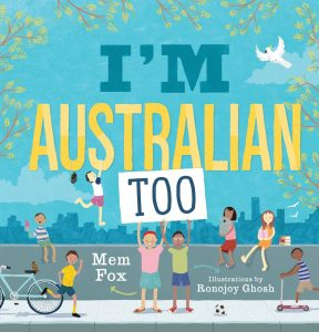 I'm Australian Too. By Mem Fox